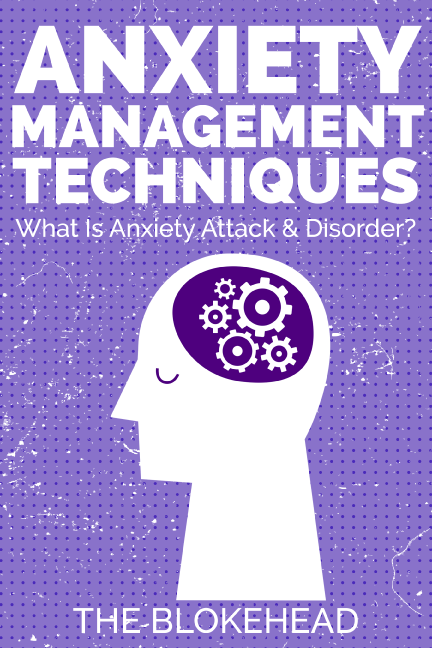 Anxiety Management Techniques : What Is Anxiety Attack & Disorder?