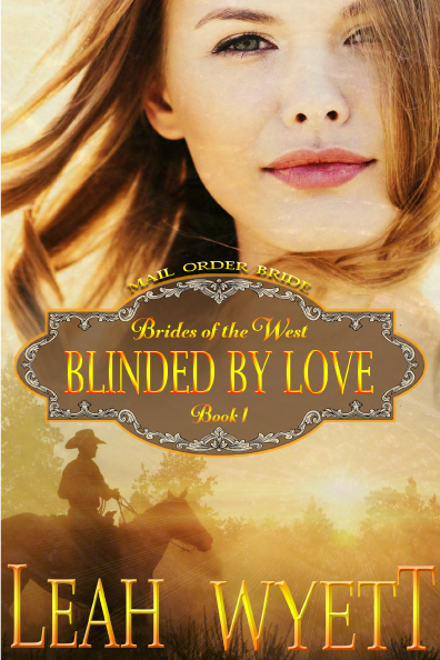 Blinded By Love: Mail Order Bride