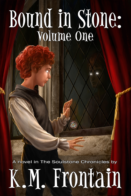 Bound in Stone:  The Soulstone Chronicles Volume One
