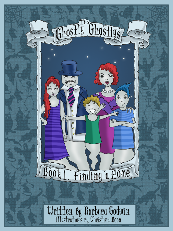 The Ghostly Ghastlys Book 1: Finding A Home